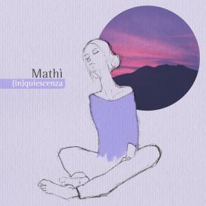 mathi-musica-streaming-inquiescenza