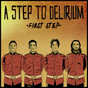 a-step-to-delirium-musica-streaming-first-step-ep-2012