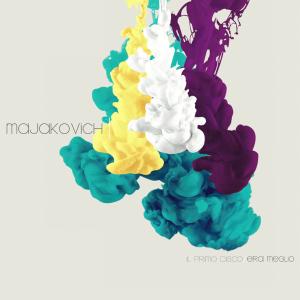 Majakovich - IL PRIMO DISCO ERA MEGLIO - cover