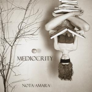 Nota Amara - Mediocrity (2015, EP)